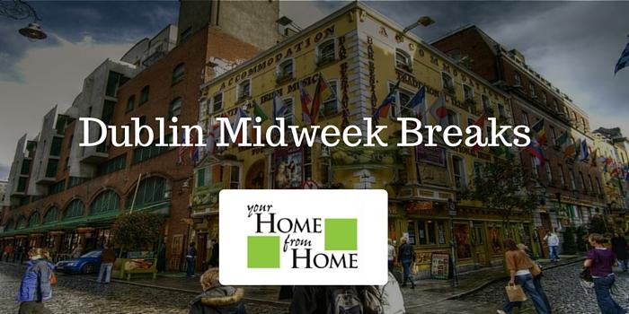 Dublin Midweek Breaks